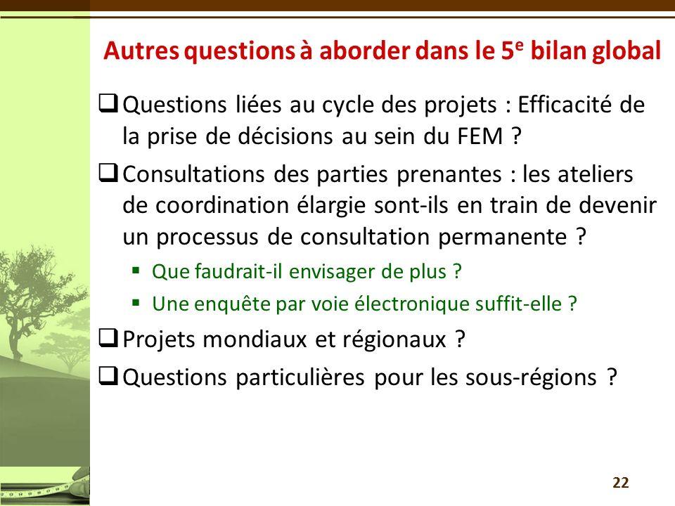 Questions liées au cycle des projets : Efficacité de la prise de décisions au sein du FEM ? Consultations des parties prenantes : les ateliers de coor