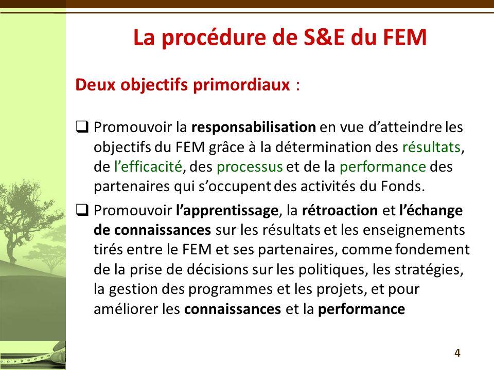 Deux objectifs primordiaux : Promouvoir la responsabilisation en vue datteindre les objectifs du FEM grâce à la détermination des résultats, de leffic