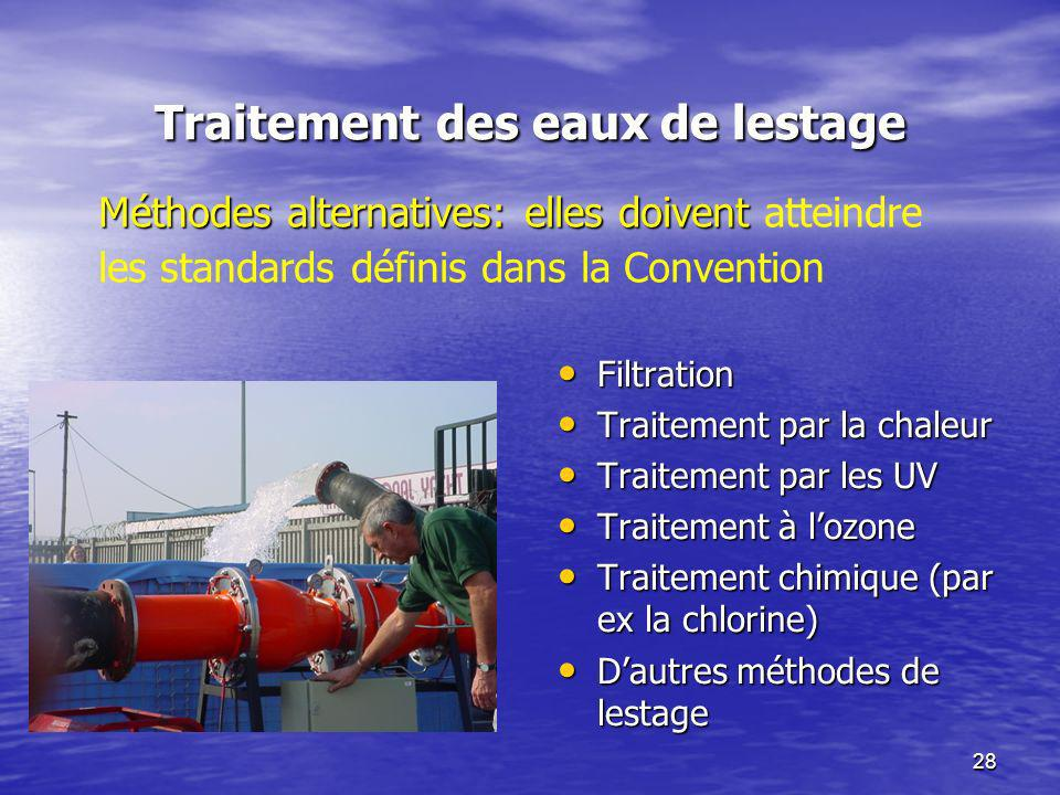 28 Traitement des eaux de lestage Filtration Filtration Traitement par la chaleur Traitement par la chaleur Traitement par les UV Traitement par les U