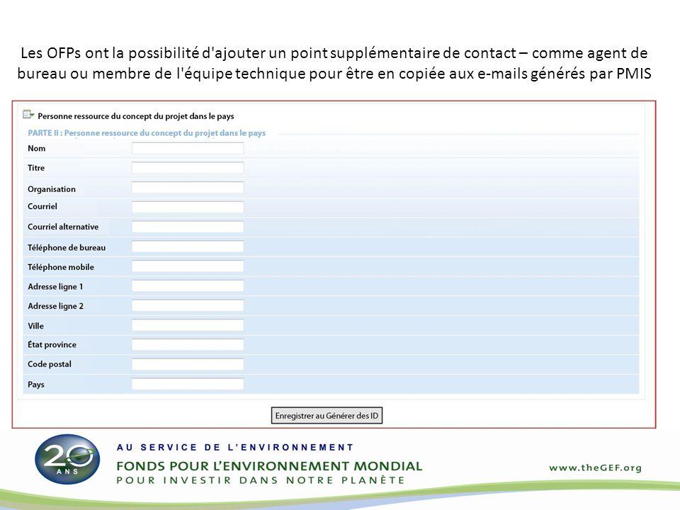 Les OFPs ont la possibilité d ajouter un point supplémentaire de contact – comme agent de bureau ou membre de l équipe technique pour être en copiée aux e-mails générés par PMIS