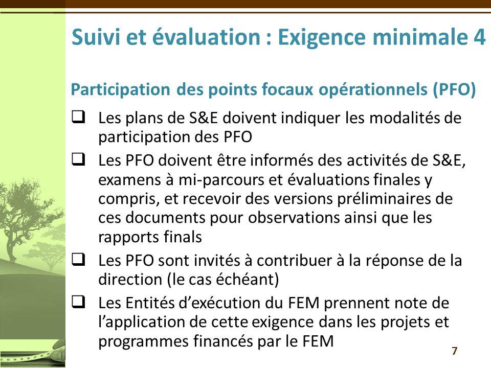 Participation des points focaux opérationnels (PFO) Les plans de S&E doivent indiquer les modalités de participation des PFO Les PFO doivent être info