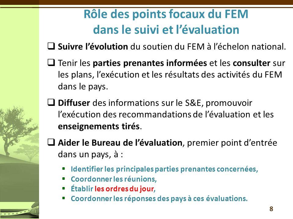 8 Suivre lévolution du soutien du FEM à léchelon national. Tenir les parties prenantes informées et les consulter sur les plans, lexécution et les rés