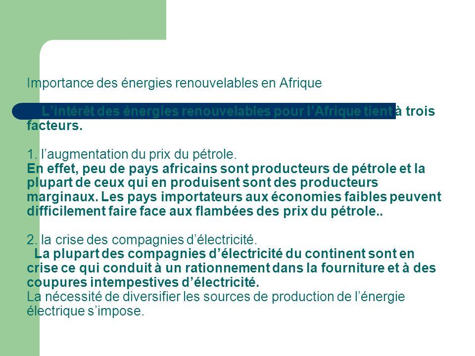 Importance des énergies renouvelables en Afrique Lintérêt des énergies renouvelables pour lAfrique tient à trois facteurs.