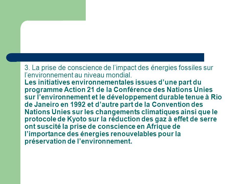3.La prise de conscience de limpact des énergies fossiles sur lenvironnement au niveau mondial.