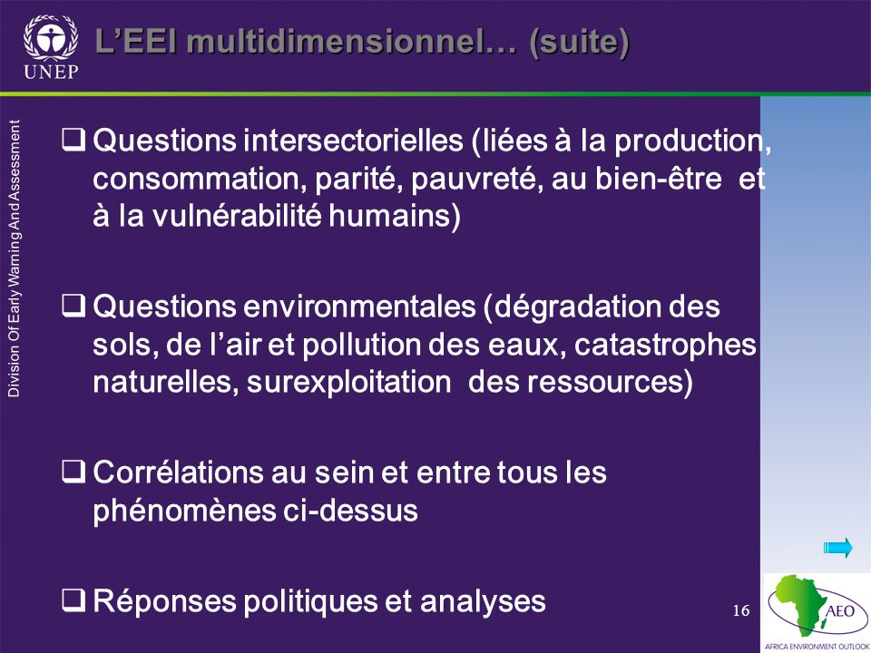 Division Of Early Warning And Assessment 16 LEEI multidimensionnel… (suite) Questions intersectorielles (liées à la production, consommation, parité,