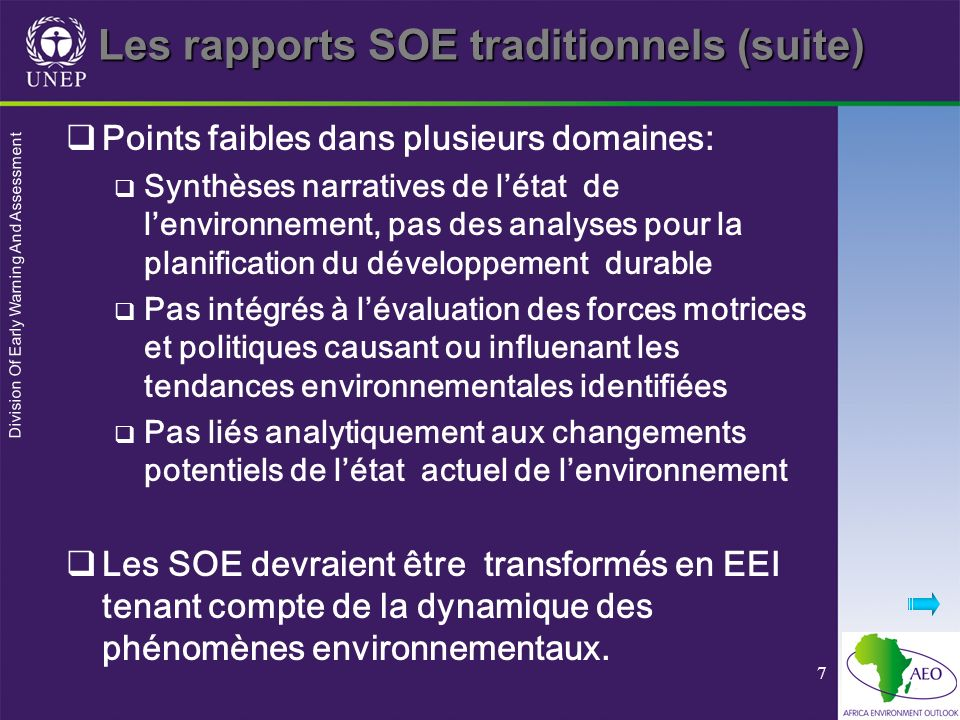 Division Of Early Warning And Assessment 7 Les rapports SOE traditionnels (suite) Points faibles dans plusieurs domaines: Synthèses narratives de léta