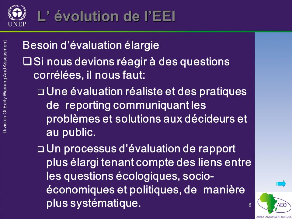 Division Of Early Warning And Assessment 8 L é volution de lEEI Besoin dévaluation élargie Si nous devions réagir à des questions corrélées, il nous f