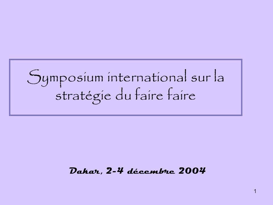 1 Symposium international sur la stratégie du faire faire Dakar, 2-4 décembre 2004