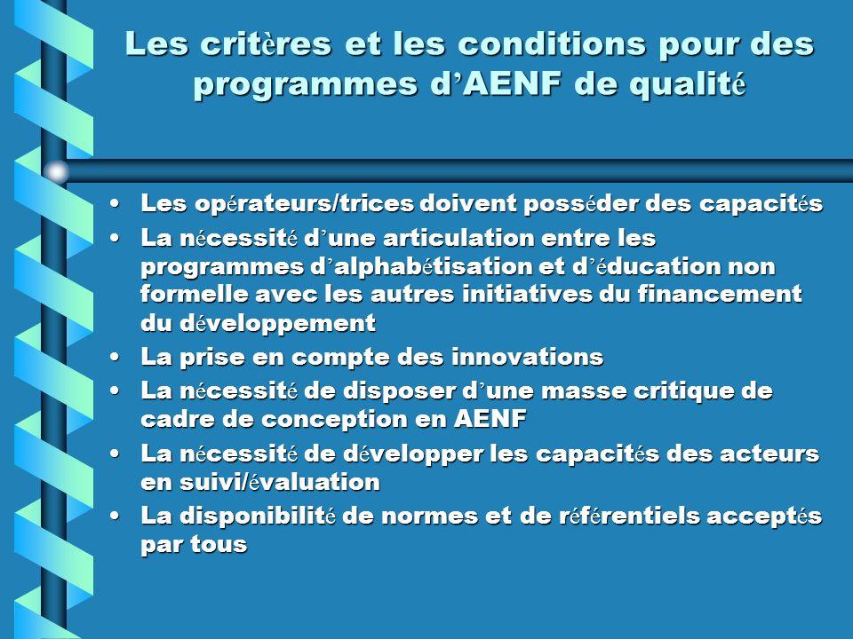 Les crit è res et les conditions pour des programmes d AENF de qualit é Les op é rateurs/trices doivent poss é der des capacit é sLes op é rateurs/tri