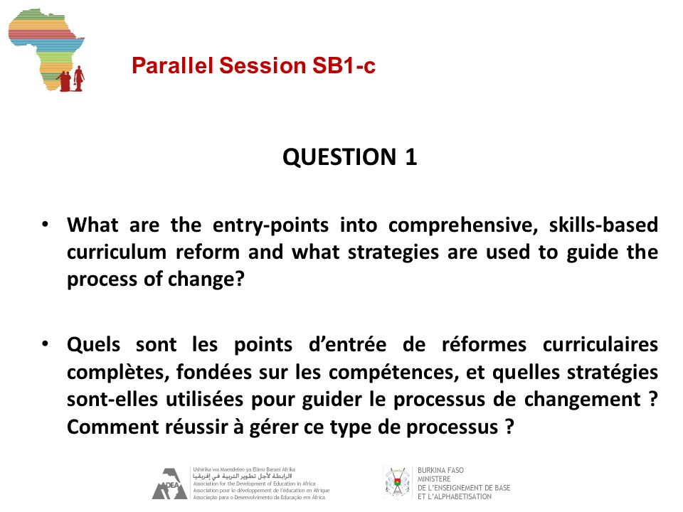 Parallel Session SB1-c QUESTION 2 What factors make it difficult to harmonize the various components of comprehensive curriculum reform (including teaching-learning materials) and what steps can be taken to align these.