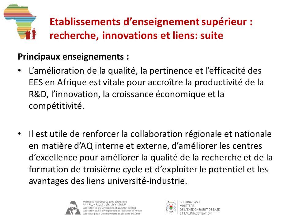 Etablissements denseignement supérieur : recherche, innovations et liens: suite Principaux enseignements : Lamélioration de la qualité, la pertinence et lefficacité des EES en Afrique est vitale pour accroître la productivité de la R&D, linnovation, la croissance économique et la compétitivité.