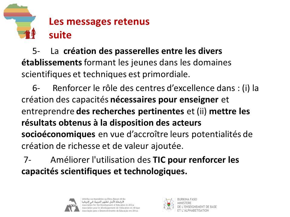 Les messages retenus suite 5-La création des passerelles entre les divers établissements formant les jeunes dans les domaines scientifiques et techniques est primordiale.