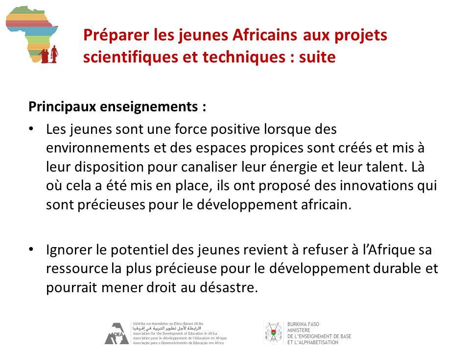 Préparer les jeunes Africains aux projets scientifiques et techniques : suite Principaux enseignements : Les jeunes sont une force positive lorsque des environnements et des espaces propices sont créés et mis à leur disposition pour canaliser leur énergie et leur talent.