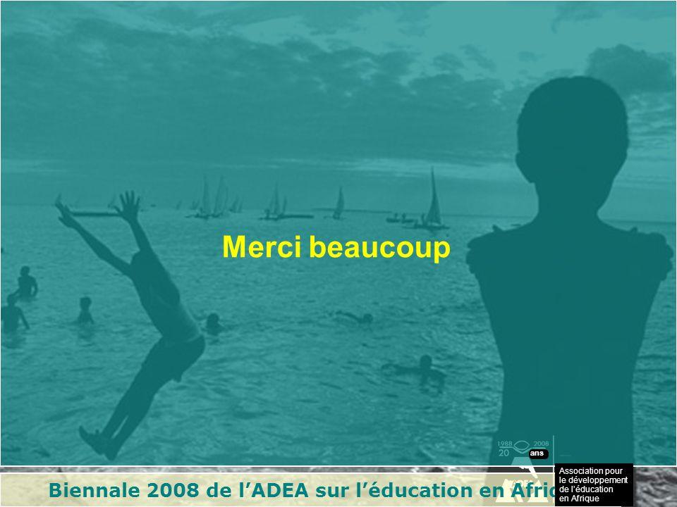 Biennale 2008 de lADEA sur léducation en Afrique Association pour le développement de léducation en Afrique ans Merci beaucoup