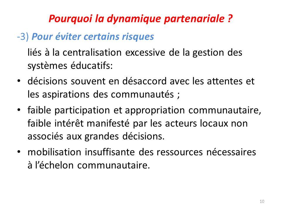 Pourquoi la dynamique partenariale ? -3) Pour éviter certains risques liés à la centralisation excessive de la gestion des systèmes éducatifs: décisio