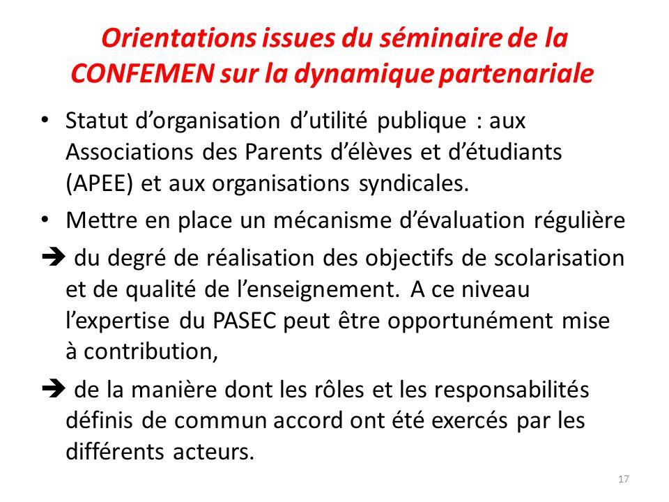 Orientations issues du séminaire de la CONFEMEN sur la dynamique partenariale Statut dorganisation dutilité publique : aux Associations des Parents dé