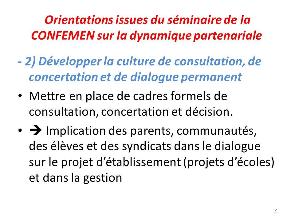 Orientations issues du séminaire de la CONFEMEN sur la dynamique partenariale - 2) Développer la culture de consultation, de concertation et de dialog