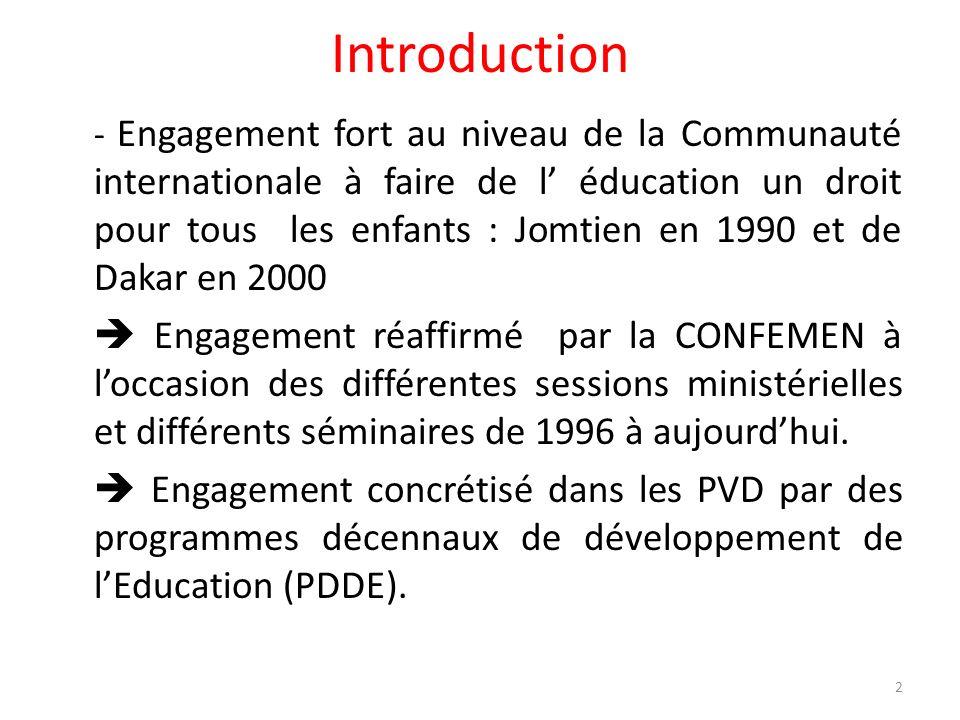 Introduction - Engagement fort au niveau de la Communauté internationale à faire de l éducation un droit pour tous les enfants : Jomtien en 1990 et de