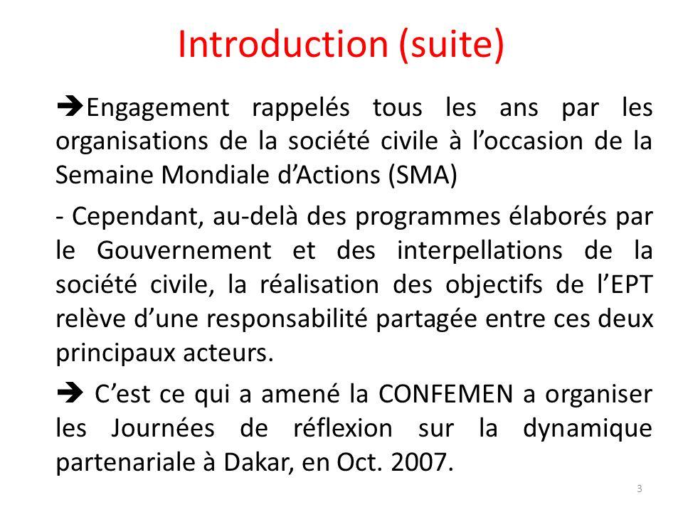 Introduction (suite) Engagement rappelés tous les ans par les organisations de la société civile à loccasion de la Semaine Mondiale dActions (SMA) - C