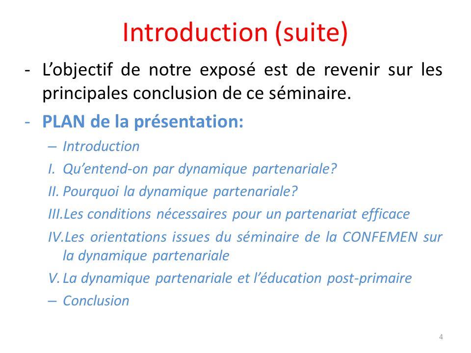 Introduction (suite) -Lobjectif de notre exposé est de revenir sur les principales conclusion de ce séminaire. -PLAN de la présentation: – Introductio