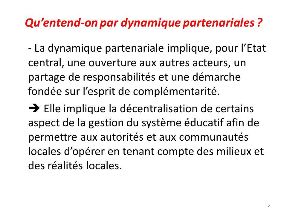 Quentend-on par dynamique partenariales ? - La dynamique partenariale implique, pour lEtat central, une ouverture aux autres acteurs, un partage de re