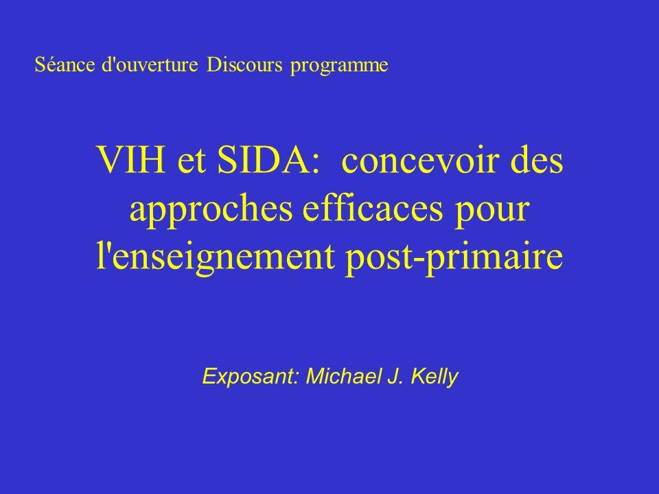VIH et SIDA: concevoir des approches efficaces pour l enseignement post-primaire Exposant: Michael J.