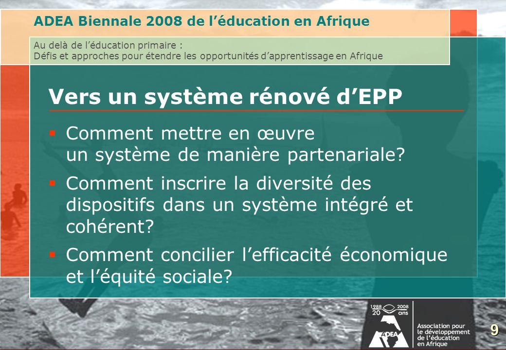 9 Vers un système rénové dEPP Comment mettre en œuvre un système de manière partenariale? Comment inscrire la diversité des dispositifs dans un systèm