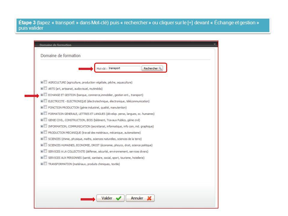 Étape 3 (tapez « transport » dans Mot-clé) puis « rechercher » ou cliquer sur le [+] devant « Échange et gestion » puis valider