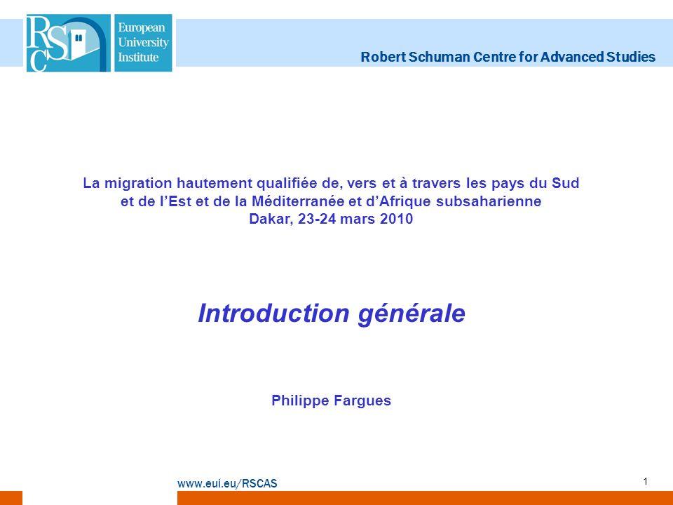 Robert Schuman Centre for Advanced Studies www.eui.eu/RSCAS 1 La migration hautement qualifiée de, vers et à travers les pays du Sud et de lEst et de