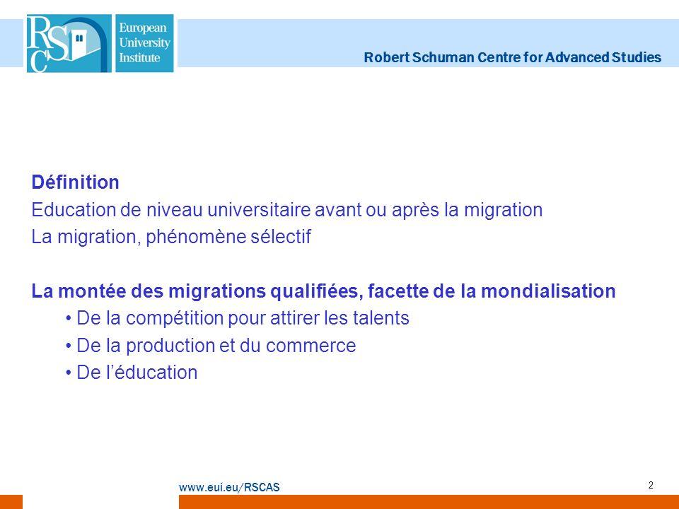 Robert Schuman Centre for Advanced Studies www.eui.eu/RSCAS 2 Définition Education de niveau universitaire avant ou après la migration La migration, p