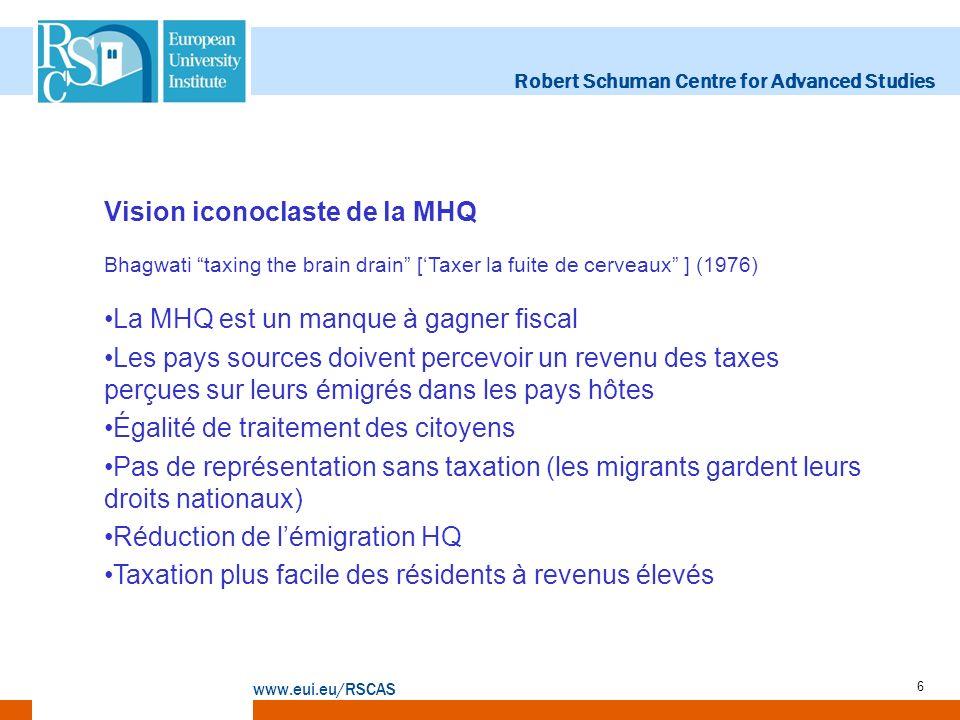 Robert Schuman Centre for Advanced Studies www.eui.eu/RSCAS 6 Vision iconoclaste de la MHQ Bhagwati taxing the brain drain [Taxer la fuite de cerveaux