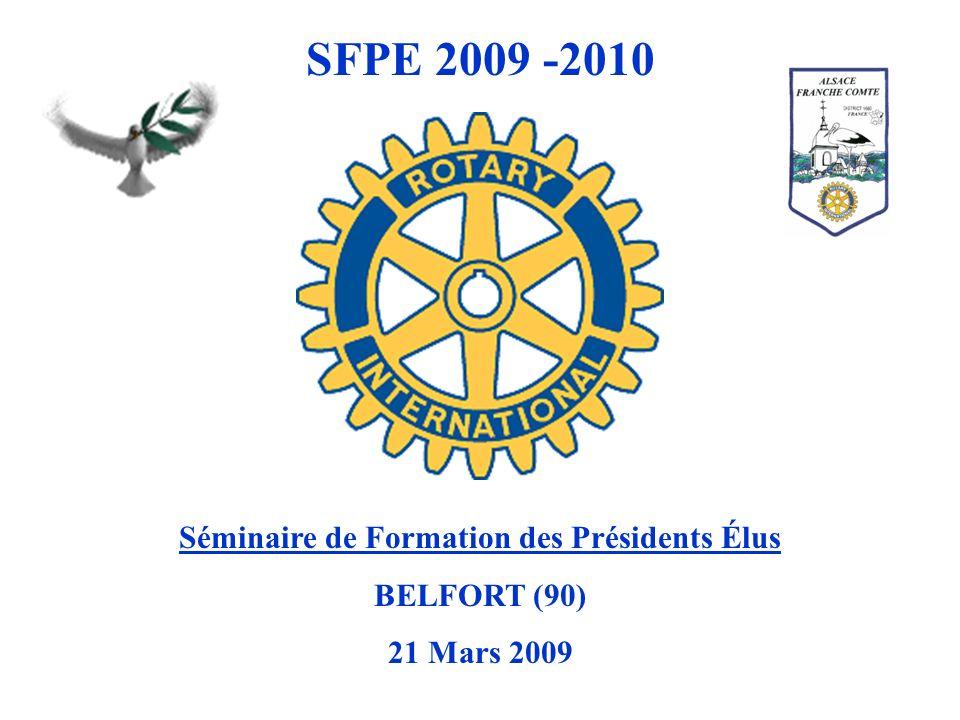 SFPE 2009 -2010 Séminaire de Formation des Présidents Élus BELFORT (90) 21 Mars 2009