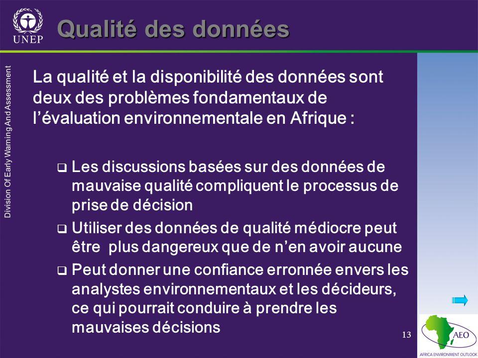 Division Of Early Warning And Assessment 13 Qualité des données La qualité et la disponibilité des données sont deux des problèmes fondamentaux de lév