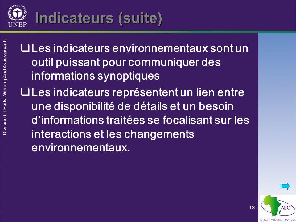 Division Of Early Warning And Assessment 18 Indicateurs (suite) Les indicateurs environnementaux sont un outil puissant pour communiquer des informati