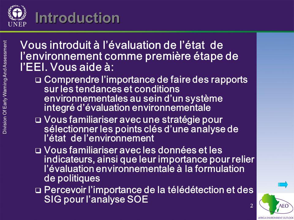 Division Of Early Warning And Assessment 3 La place des rapports SOE dans l EEI Examnie ce qui arrive à lenvironnement Très utile comme point de départ pour donner linformation initiale sur létat et les pressions Voir les 5 questions de lEEI DIAPOSITIVE 34