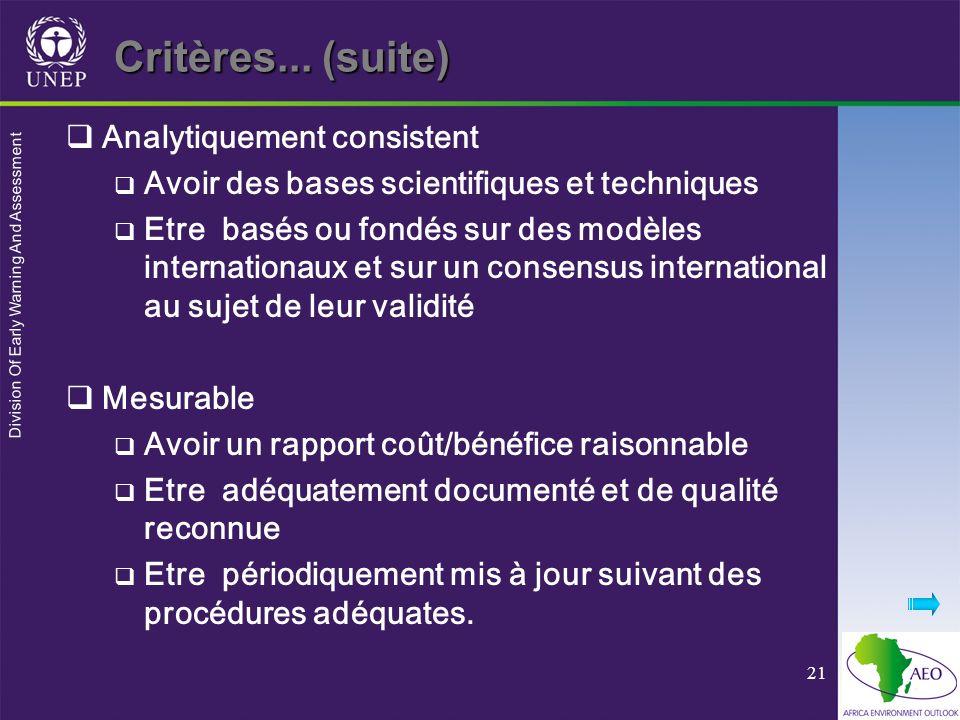 Division Of Early Warning And Assessment 21 Analytiquement consistent Avoir des bases scientifiques et techniques Etre basés ou fondés sur des modèles
