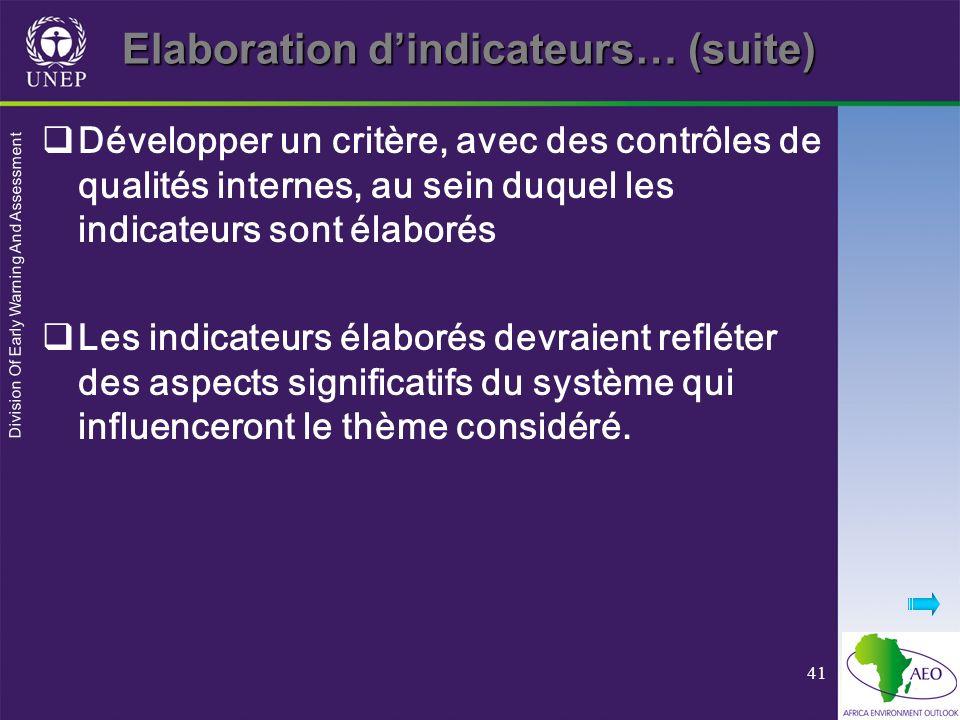 Division Of Early Warning And Assessment 41 Elaboration dindicateurs… (suite) Développer un critère, avec des contrôles de qualités internes, au sein