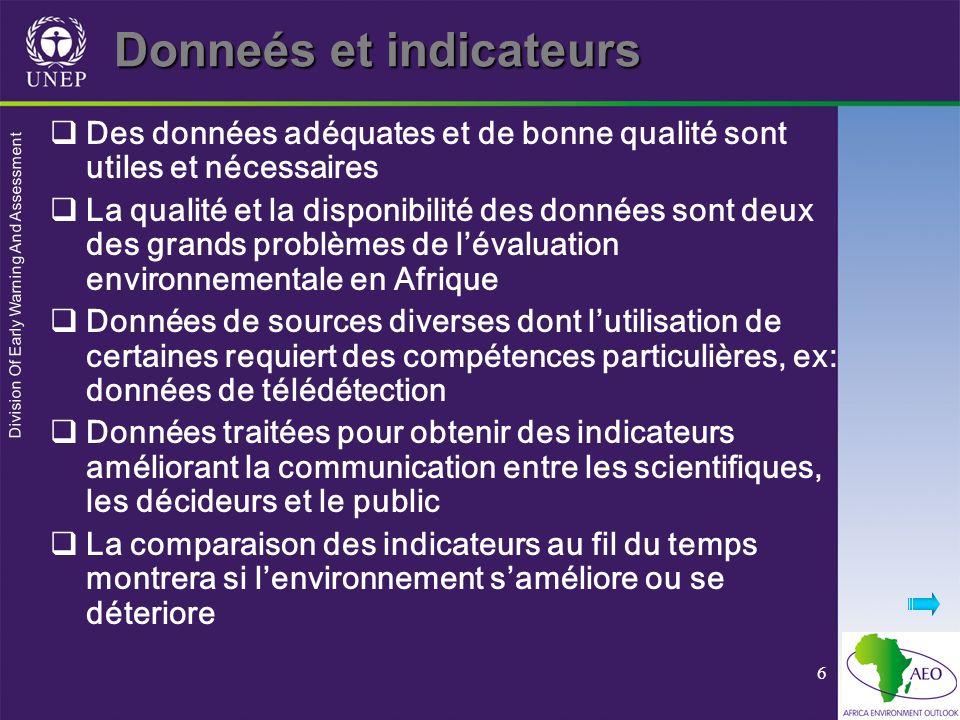 Division Of Early Warning And Assessment 6 Donneés et indicateurs Des données adéquates et de bonne qualité sont utiles et nécessaires La qualité et l