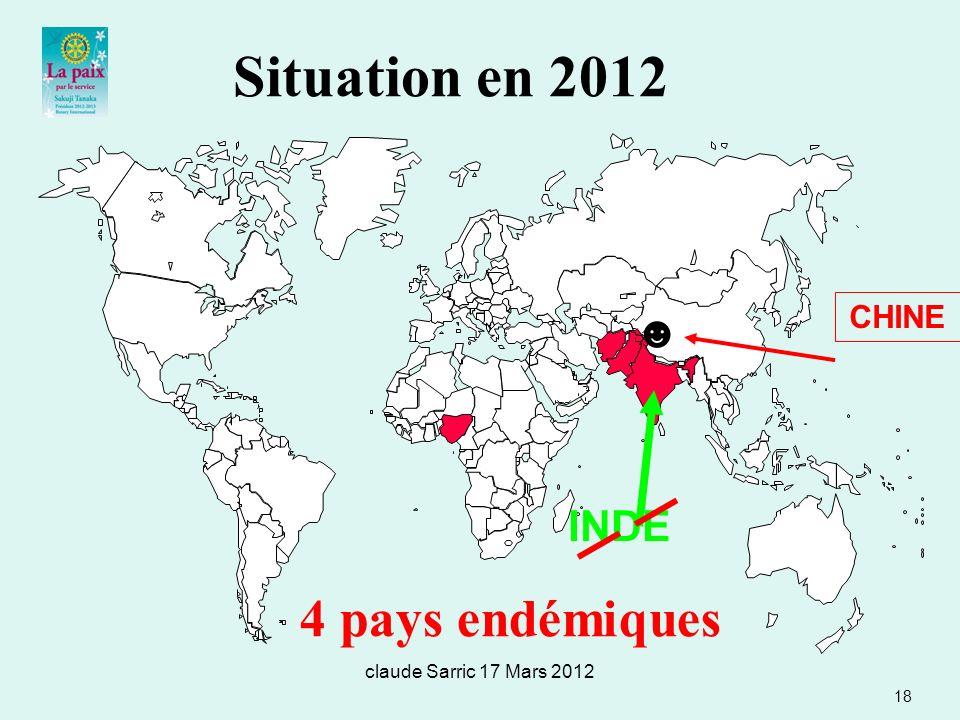 claude Sarric 17 Mars 2012 Situation en 2012 4 pays endémiques 18 INDE CHINE