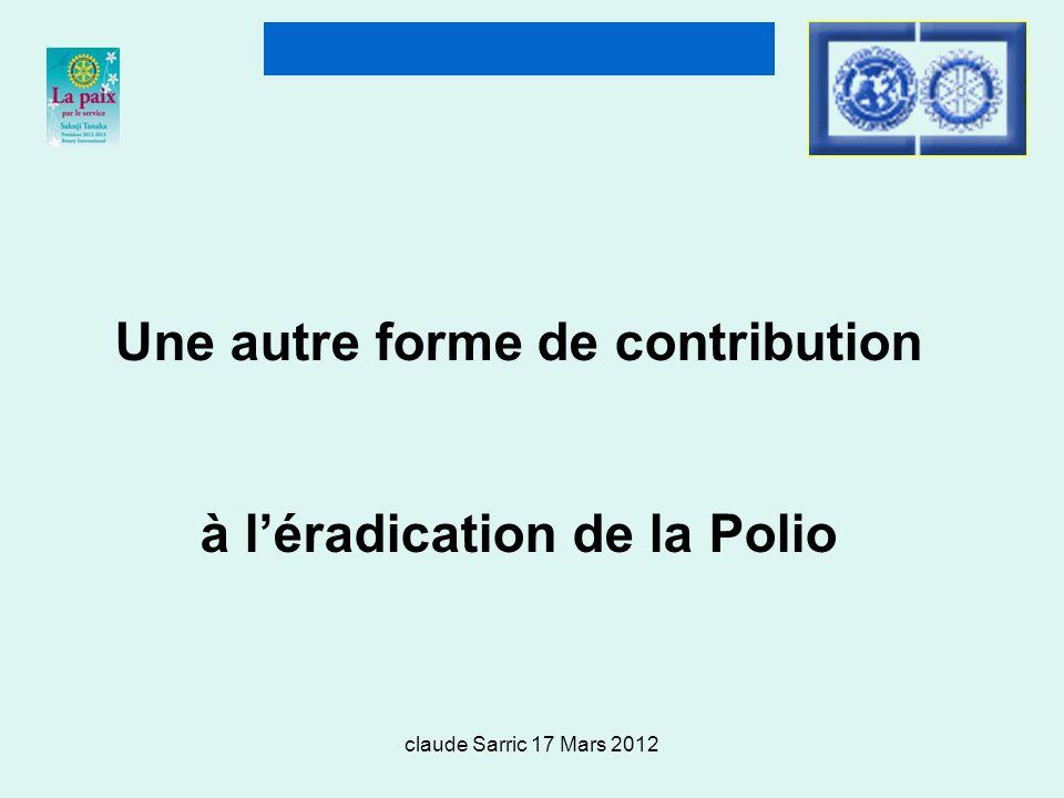 claude Sarric 17 Mars 2012 Une autre forme de contribution à léradication de la Polio