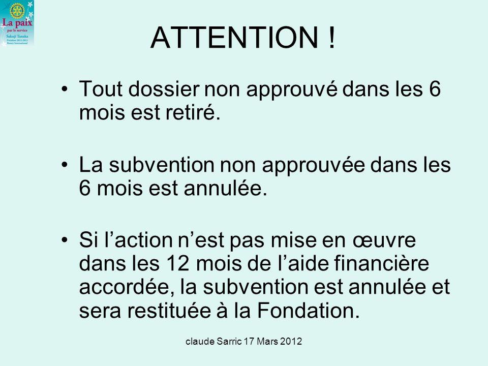 claude Sarric 17 Mars 2012 ATTENTION .Tout dossier non approuvé dans les 6 mois est retiré.