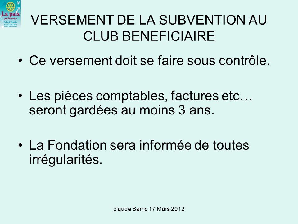 claude Sarric 17 Mars 2012 VERSEMENT DE LA SUBVENTION AU CLUB BENEFICIAIRE Ce versement doit se faire sous contrôle.