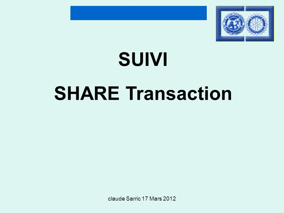 claude Sarric 17 Mars 2012 SUIVI SHARE Transaction
