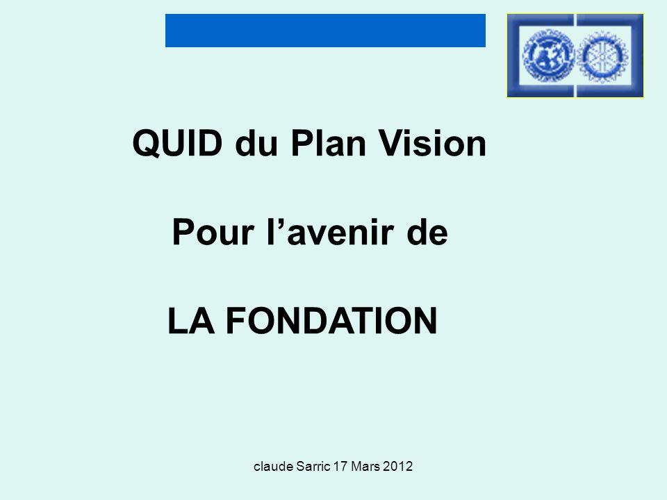 claude Sarric 17 Mars 2012 QUID du Plan Vision Pour lavenir de LA FONDATION