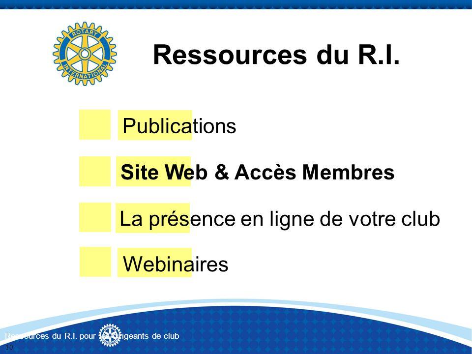 Publications Site Web & Accès Membres La présence en ligne de votre club Webinaires Ressources du R.I. Ressources du R.I. pour les dirigeants de club