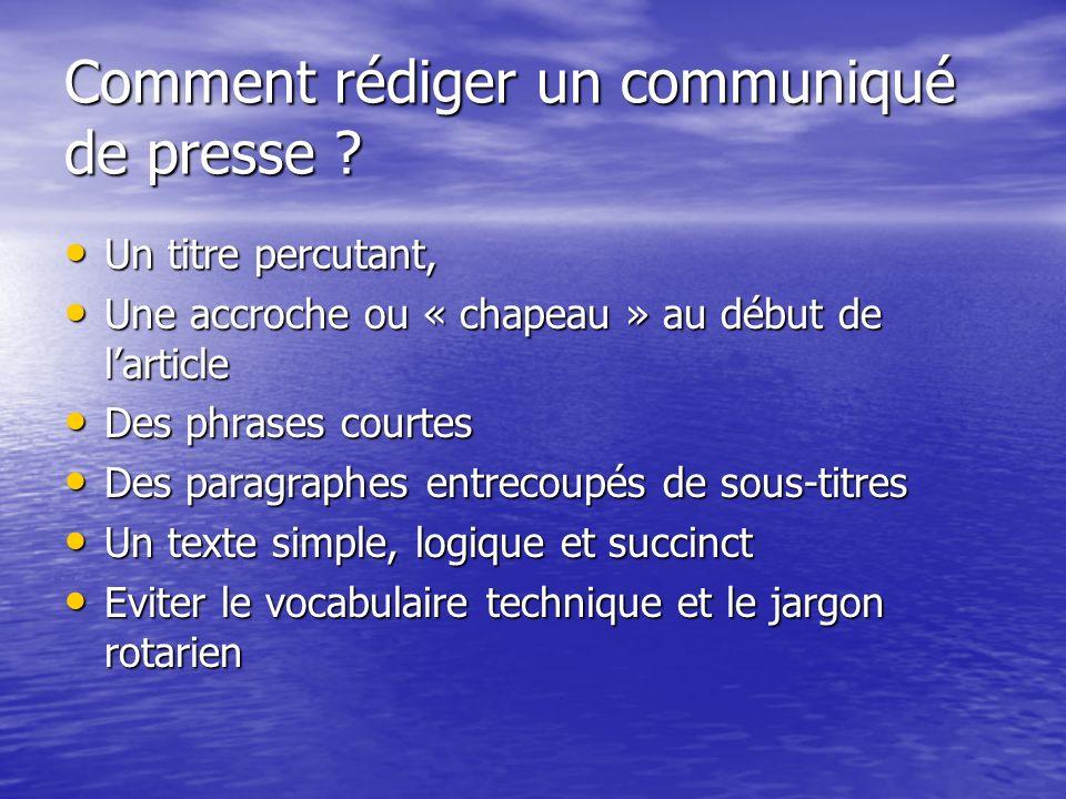 Comment rédiger un communiqué de presse ? Un titre percutant, Un titre percutant, Une accroche ou « chapeau » au début de larticle Une accroche ou « c