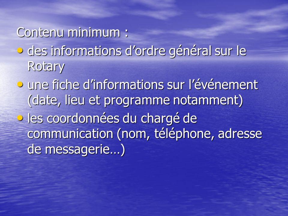 Contenu minimum : des informations dordre général sur le Rotary des informations dordre général sur le Rotary une fiche dinformations sur lévénement (