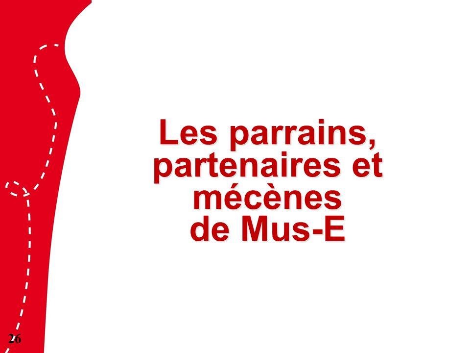 Les parrains, partenaires et mécènes de Mus-E 26