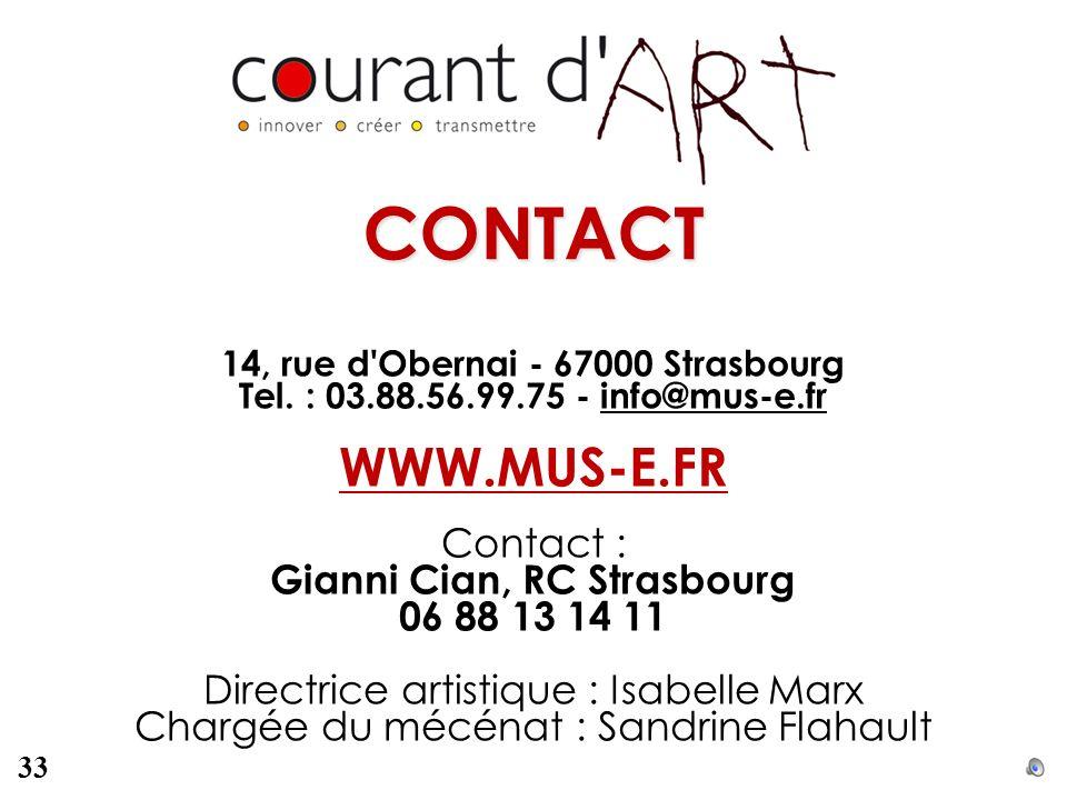 CONTACT 14, rue d'Obernai - 67000 Strasbourg Tel. : 03.88.56.99.75 - info@mus-e.fr WWW.MUS-E.FR Contact : Gianni Cian, RC Strasbourg 06 88 13 14 11 Di