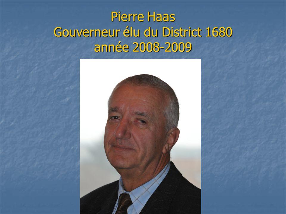 Pierre Haas Gouverneur élu du District 1680 année 2008-2009
